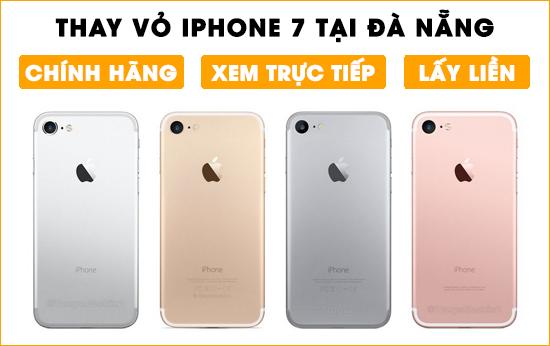 Thay vỏ Iphone 7 chính hãng tại Đà Nẵng