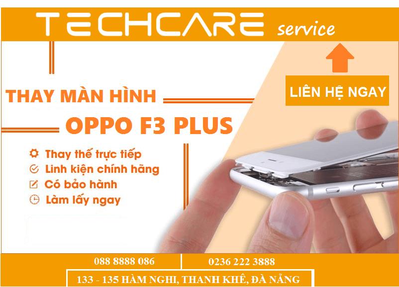 Thay Màn Hình Oppo F3 Plus Lấy Liền Tại Đà Nẵng