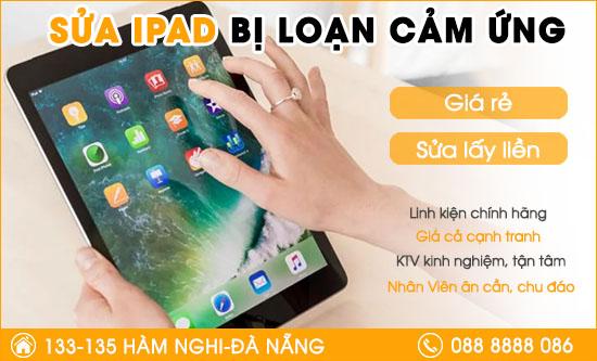 Sửa Ipad bị loạn cảm ứng tại Đà Nẵng