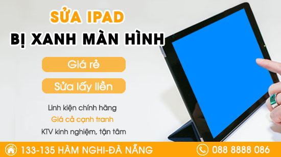 Sửa Ipad bị xanh màn hình tại Đà Nẵng