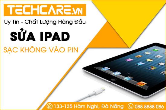 Sửa Ipad sạc không vào pin tại Đà Nẵng