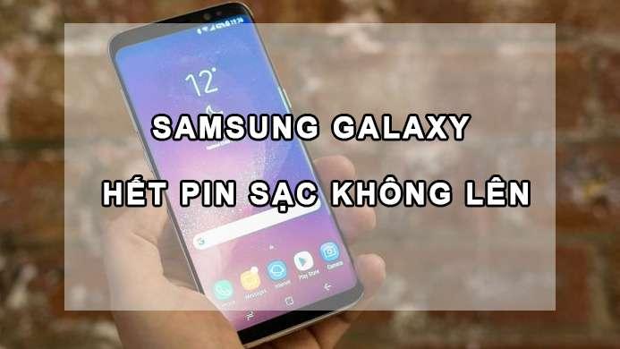 điện thoại samsung galaxy hết pin sạc không lên