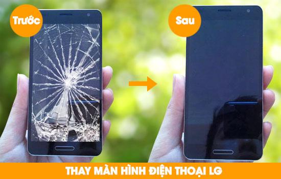 Thay màn hình điện thoại LG uy tín