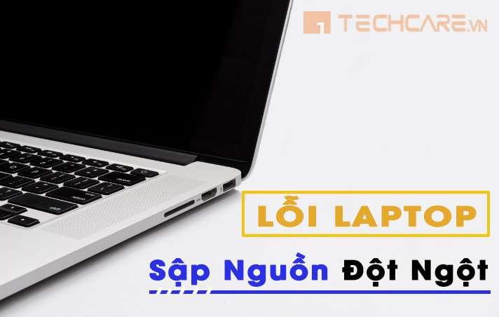 Cách sửa lỗi laptop bị sập nguồn đột ngột
