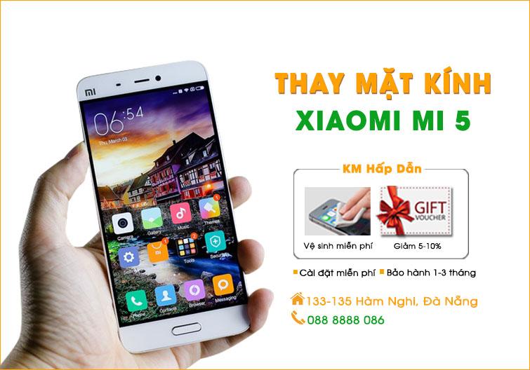Thay mặt kính Xiaomi Mi 5 Đà Nẵng