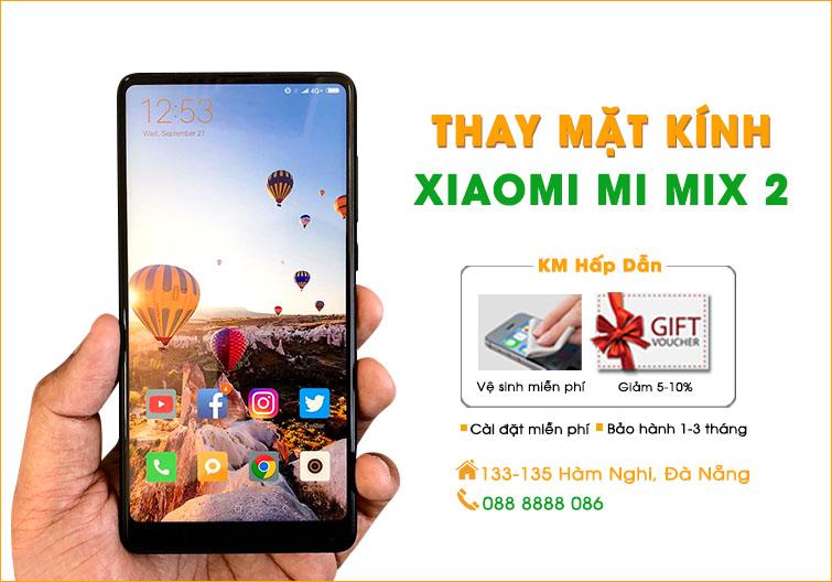 Thay mặt kính Xiaomi Mi Mix 2 Đà Nẵng