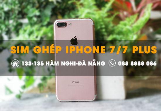 Địa chỉ bán sim ghép Iphone 7 tại Đà Nẵng