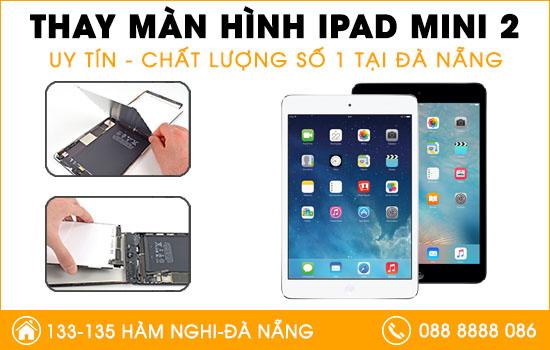 Địa chỉ thay màn hình Ipad mini 2 tại Đà Nẵng
