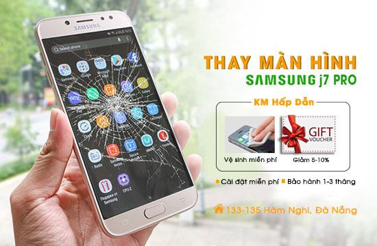 Thay màn hình Samsung J7 pro Đà Nẵng