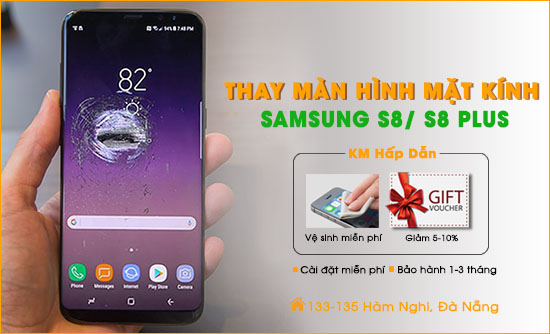 Thay màn hình Samsung s8, s8 plus Đà Nẵng