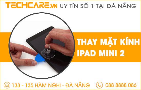 Thay mặt kính Ipad mini 2 tại Đà Nẵng