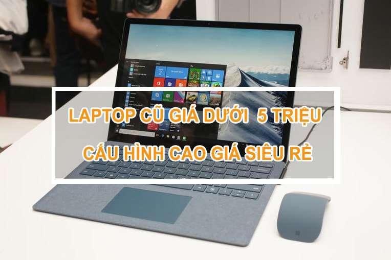 laptop cũ giá dưới 5 triệu