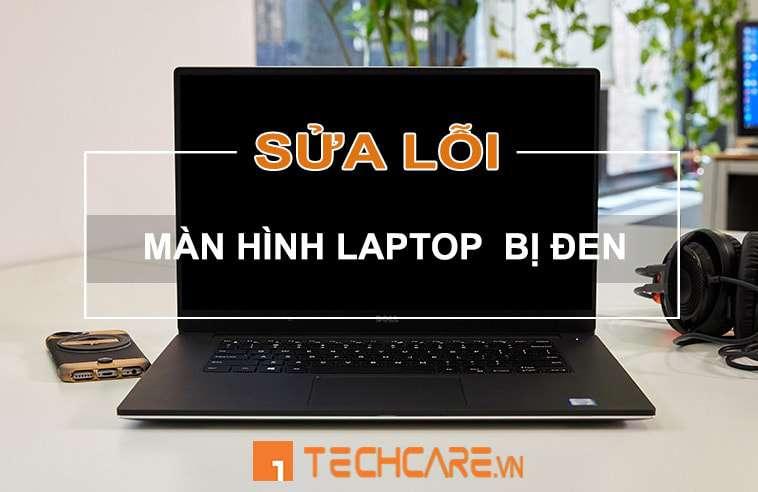 sửa lỗi màn hình laptop bị đen