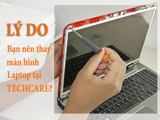 Lý do nên thay màn hình laptop tại Techcare