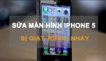 Hướng dẫn sửa lỗi màn hình iphone 5 bị rung giật