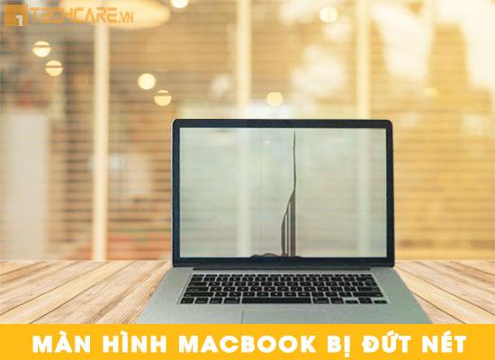 Lỗi màn hình Macbook bị đứt nét