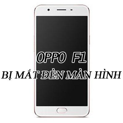 Điện thoại OPPO F1s mất đèn màn hình