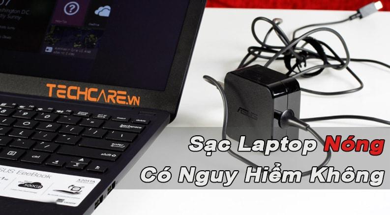 sạc laptop bị nóng có nguy hiểm không