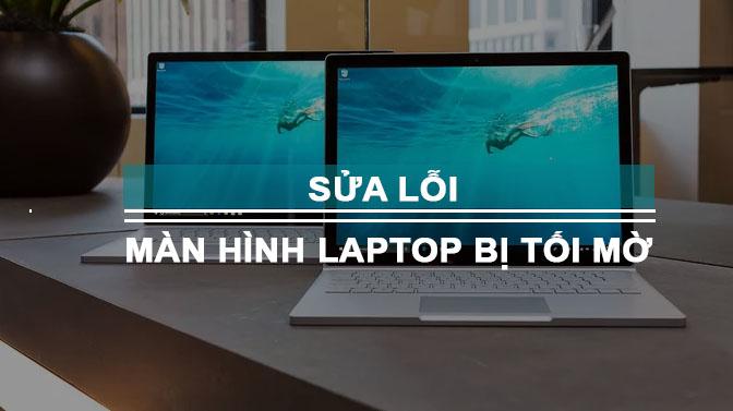 sửa lỗi màn hình laptop bị tối