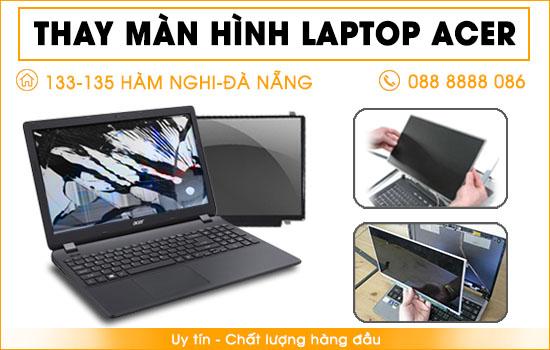 Thay màn hình laptop Acer tại Đà Nẵng
