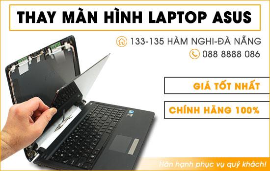 Địa chỉ thay màn hình laptop Asus Đà Nẵng