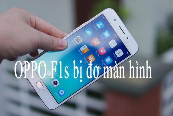 OPPO F1s bị đơ