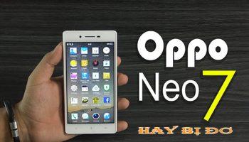 Hướng dẫn sửa ngay lỗi Oppo Neo 7 hay bị đơ thành công
