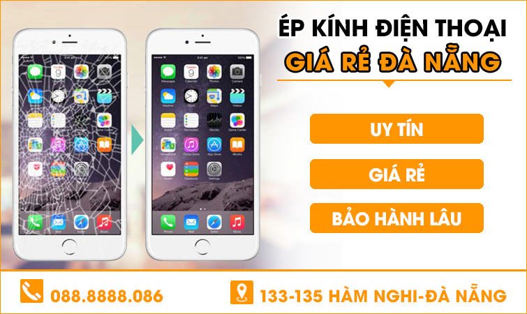 Ép kính điện thoại giá rẻ tại Đà Nẵng