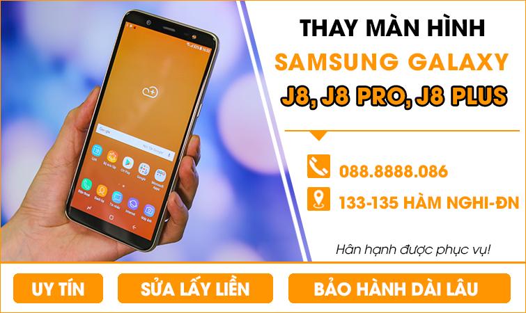 Thay màn hình Samsung Galaxy J8, J8 Pro, J8 Plus tại Đà Nẵng