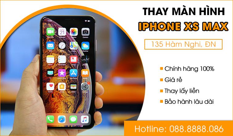 Thay màn hình Iphone Xs Max tại Đà Nẵng