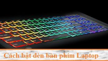 Cách bật đèn bàn phím laptop dell, asus, hp, acer