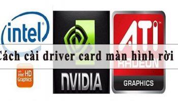 Cách cài driver card màn hình rời