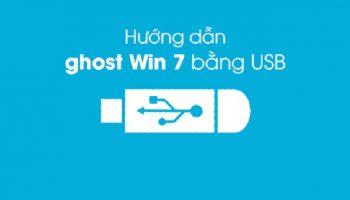 Hướng dẫn ghost windows 7 bằng USB