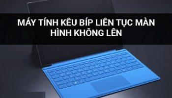 Máy tính kêu bíp liên tục màn hình không lên