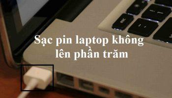 Sạc pin laptop không lên phần trăm