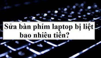 Sửa bàn phím laptop bị liệt bao nhiêu tiền