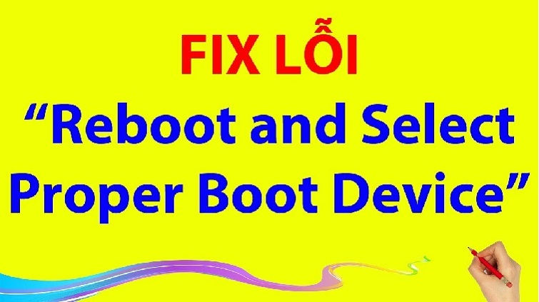 Hướng dẫn sửa lỗi reboot and select proper boot device