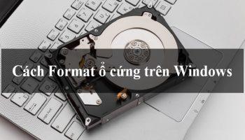 Hướng dẫn cách format ổ cứng trên Windows