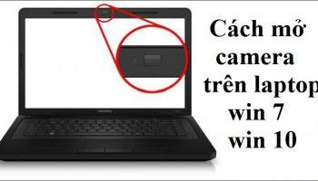 Cách mở Camera trên laptop win 7 win 10