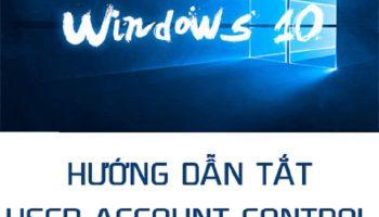 Cách tắt user account control win 10