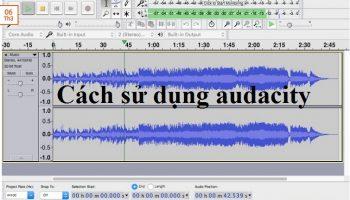 Hướng dẫn cách sử dụng audacity