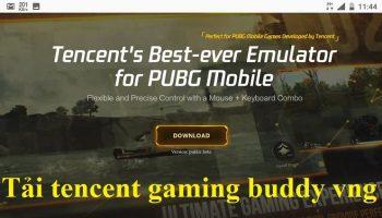 Tải tencent gaming buddy vng chơi PUBG Mobile VNG trên PC