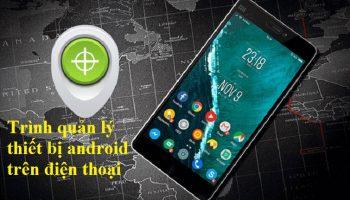 Trình quản lý thiết bị Android trên điện thoại