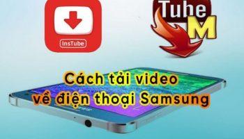 Cách tải video về điện thoại Samsung