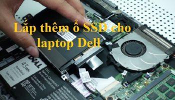 Lắp thêm ổ SSD cho laptop Dell