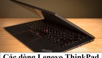 Các dòng Lenovo ThinkPad