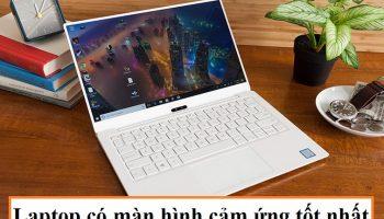 Laptop có màn hình cảm ứng tốt nhất