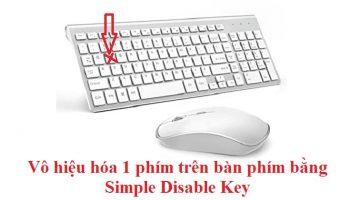 Vô hiệu hóa 1 phím trên bàn phím bằng Simple Disable Key