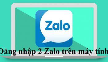 Đăng nhập 2 Zalo trên máy tính