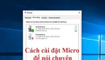 Cách cài đặt Micro để nói chuyện